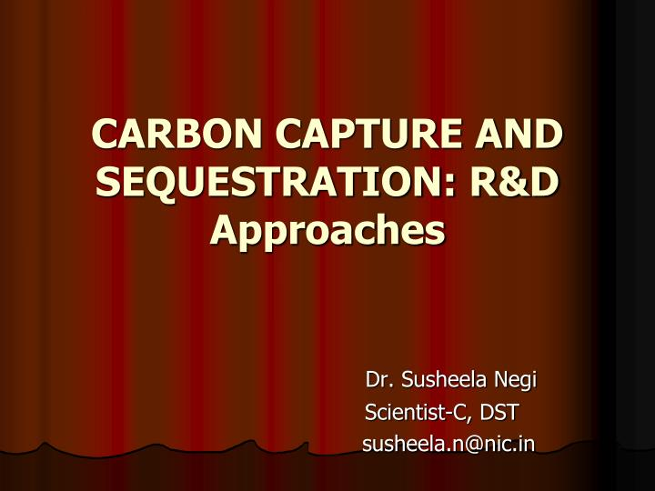 Carbon capture and sequestration r d approaches