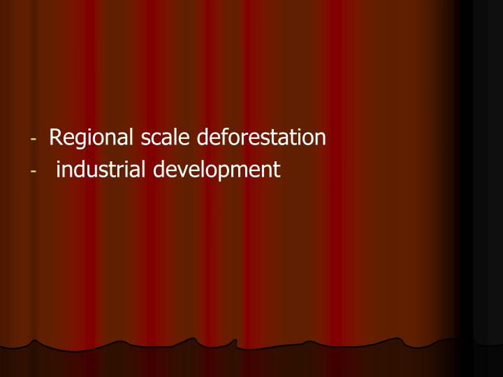 Regional scale deforestation