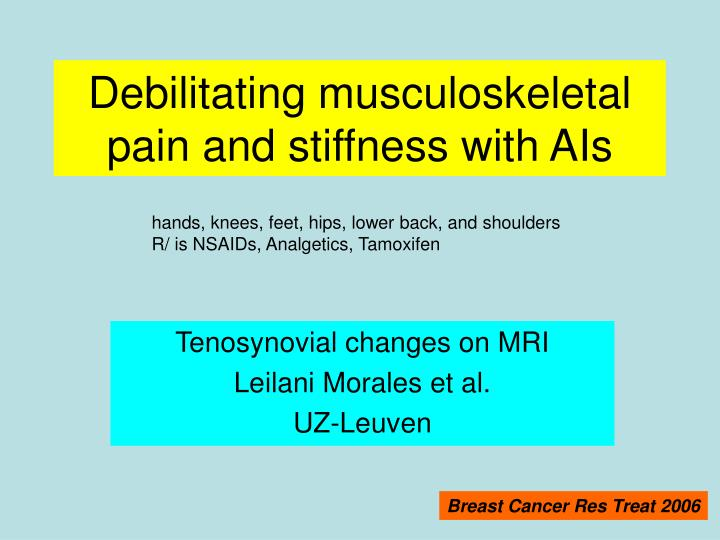 Debilitating musculoskeletal pain and stiffness with AIs