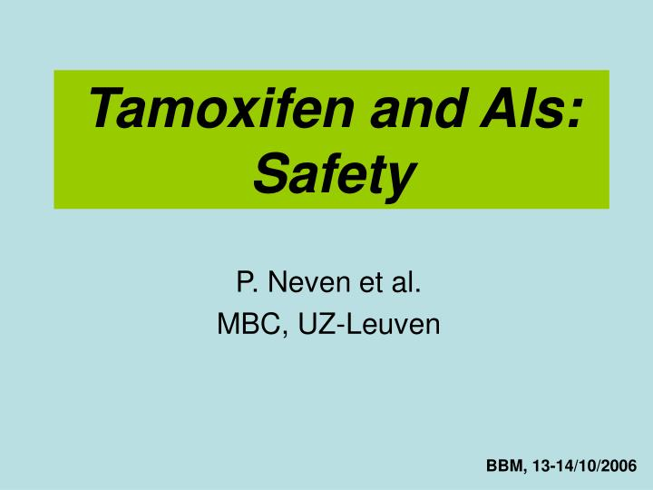 Tamoxifen and AIs: Safety