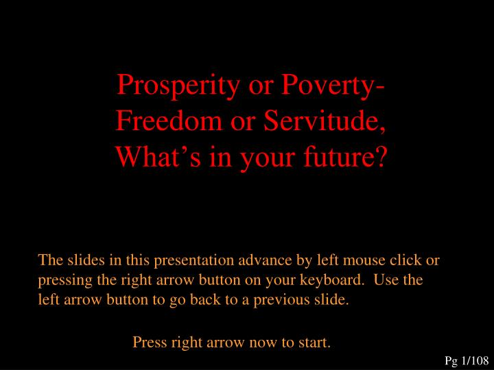 Prosperity or poverty freedom or servitude what s in your future