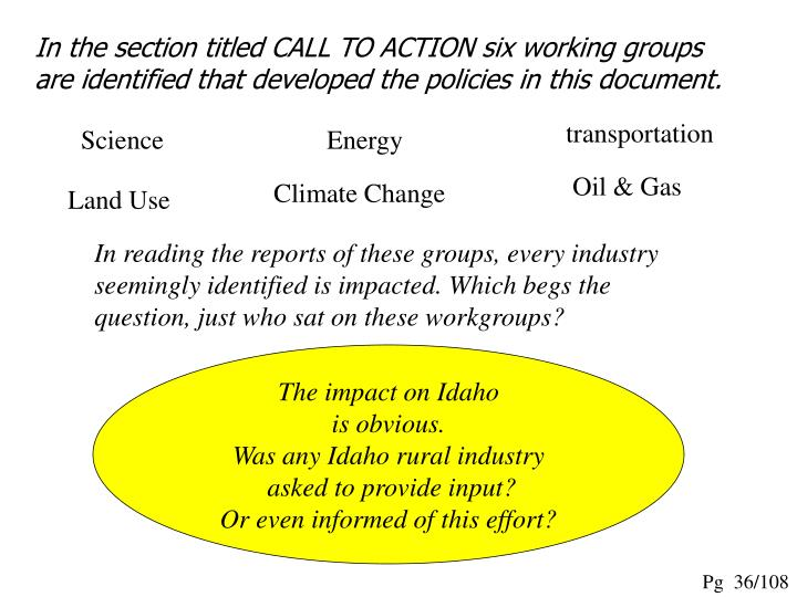 In the section titled CALL TO ACTION six working groups are identified that developed the policies in this document.
