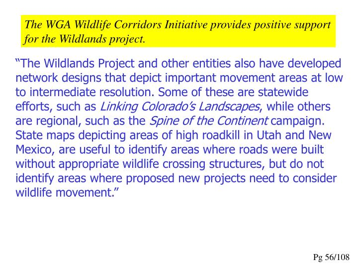 The WGA Wildlife Corridors Initiative provides positive support