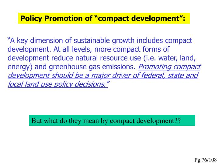 "Policy Promotion of ""compact development"":"