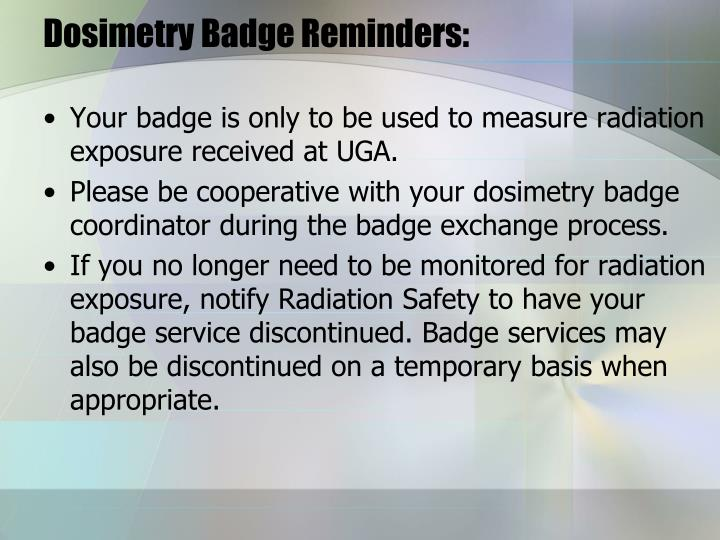 Dosimetry Badge Reminders: