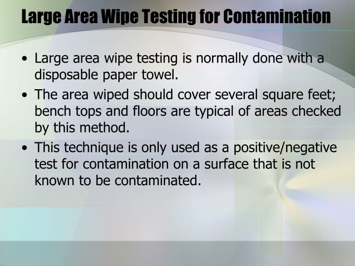 Large Area Wipe Testing for Contamination
