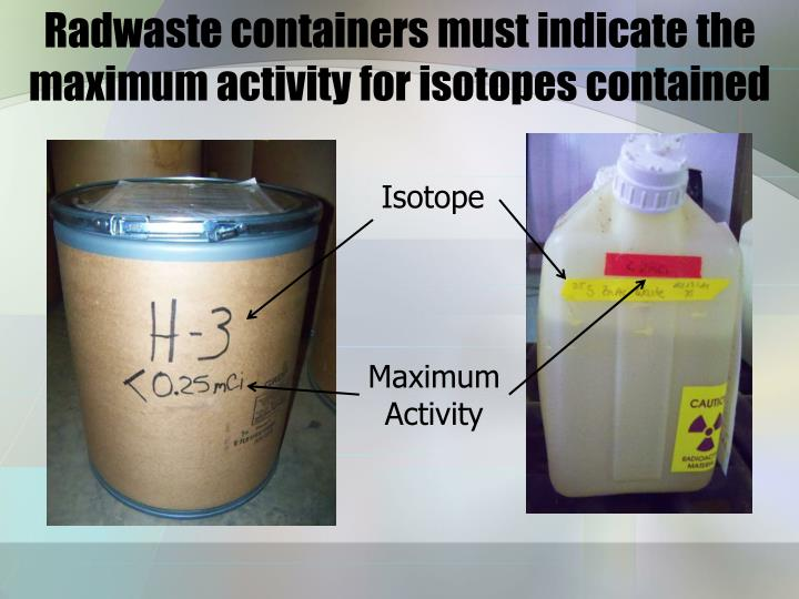 Radwaste containers must indicate the