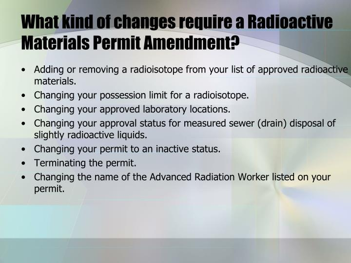 What kind of changes require a Radioactive Materials Permit Amendment?