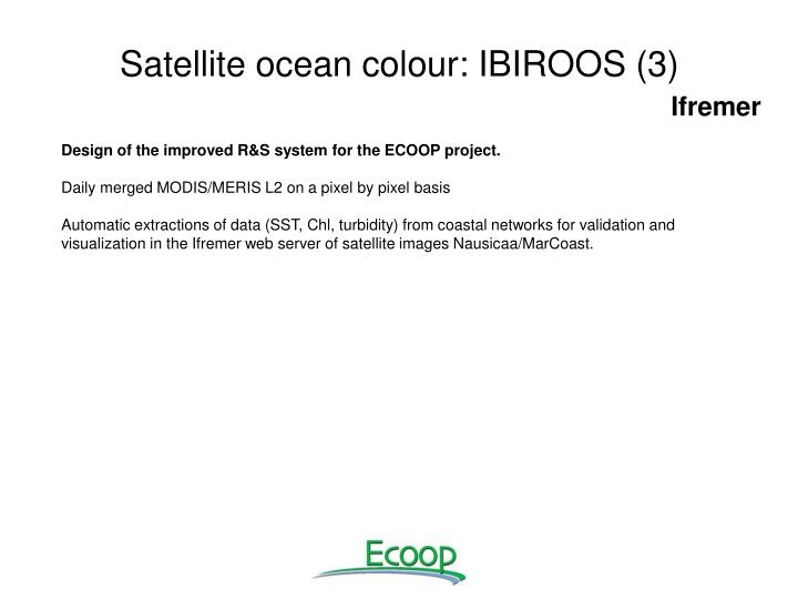 Satellite ocean colour: IBIROOS (3)