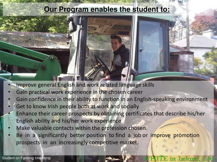 Our Program enables the student to: