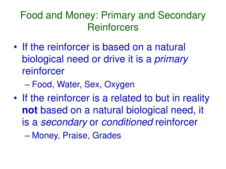 Food and Money: Primary and Secondary Reinforcers