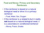 food and money primary and secondary reinforcers