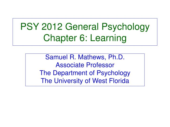 psy 2012 general psychology chapter 6 learning