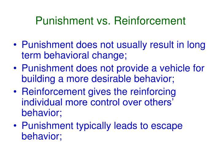 Punishment vs. Reinforcement