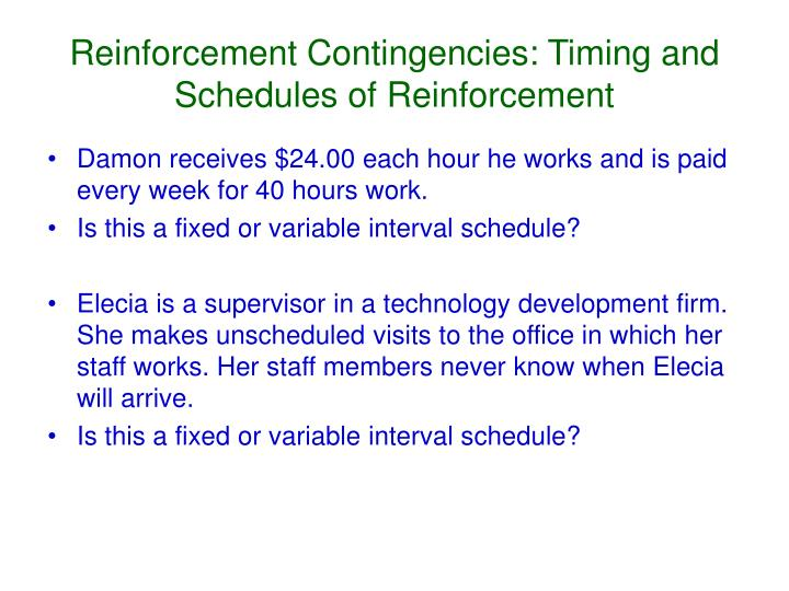 Reinforcement Contingencies: Timing and Schedules of Reinforcement