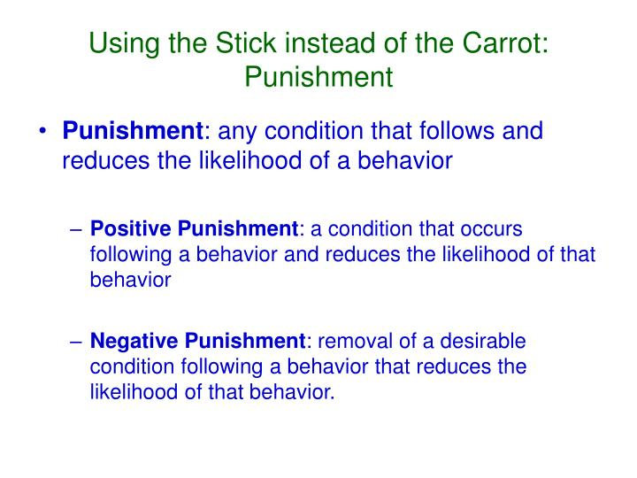 Using the Stick instead of the Carrot: Punishment
