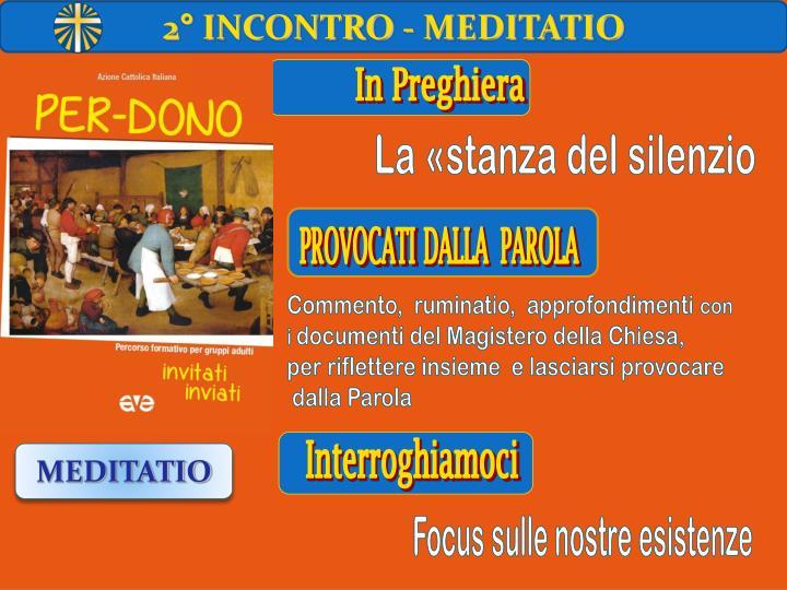 2° INCONTRO - MEDITATIO