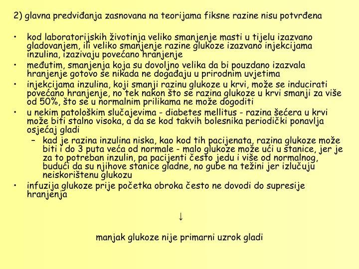 2) glavna predvianja zasnovana na teorijama fiksne razine nisu potvrena