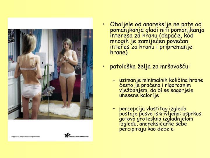 Oboljele od anoreksije ne pate od pomanjkanja gladi