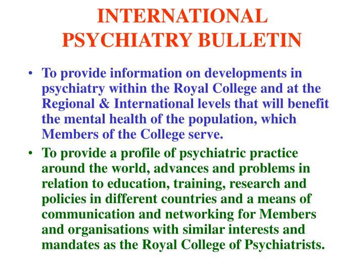 INTERNATIONAL PSYCHIATRY BULLETIN