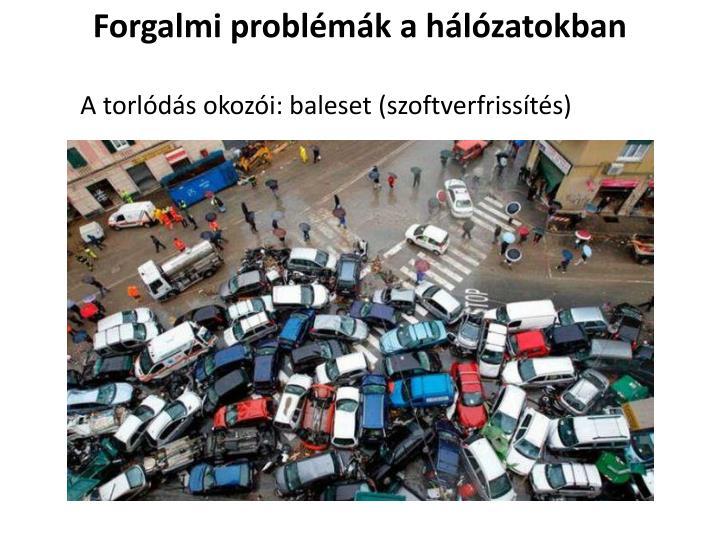 Forgalmi problémák a hálózatokban
