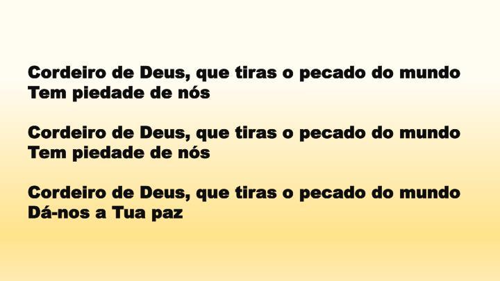 Cordeiro de Deus, que tiras o pecado do mundo