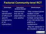 factorial community level rct