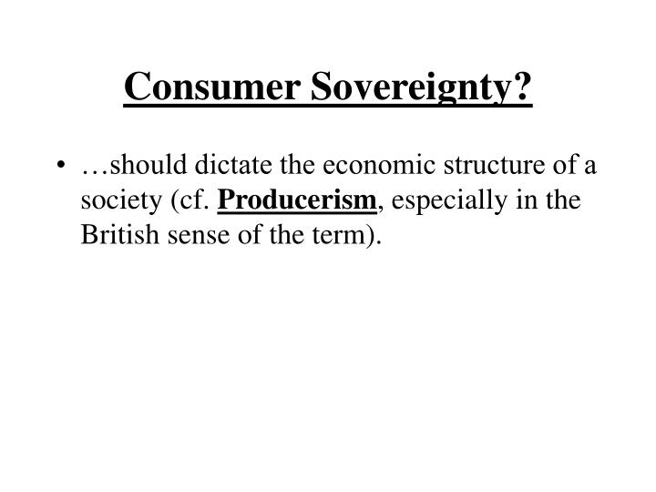 Consumer Sovereignty?
