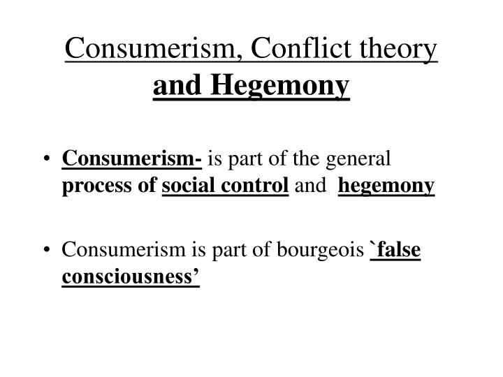 Consumerism, Conflict theory