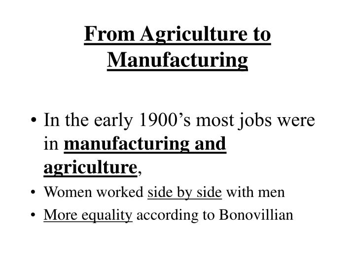 From Agriculture to Manufacturing