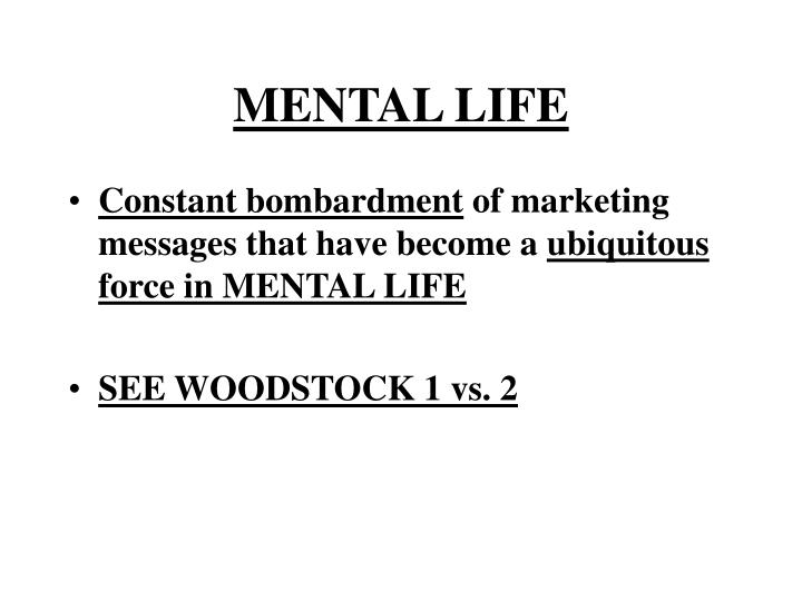 MENTAL LIFE