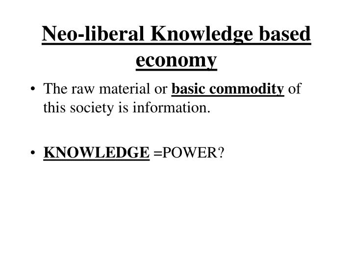 Neo-liberal Knowledge based economy