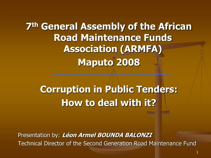 7 th general assembly of the african road maintenance funds association armfa maputo 2008