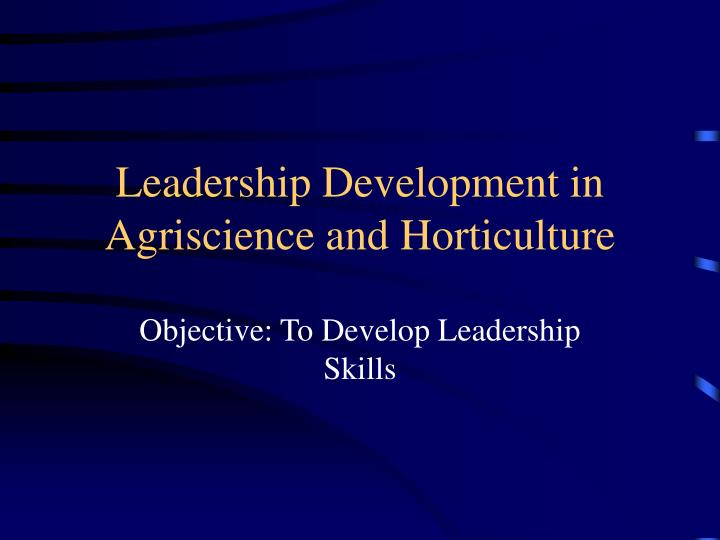 Leadership Development in Agriscience and Horticulture