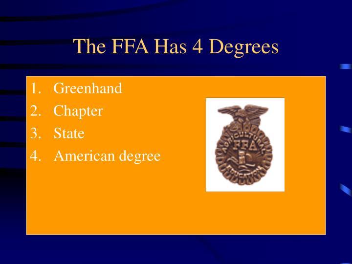 The FFA Has 4 Degrees