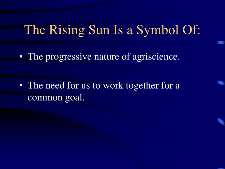 The Rising Sun Is a Symbol Of: