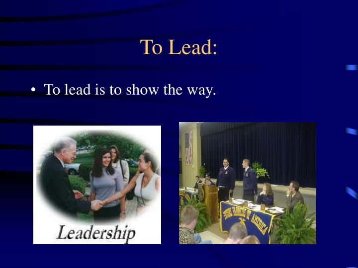 To Lead: