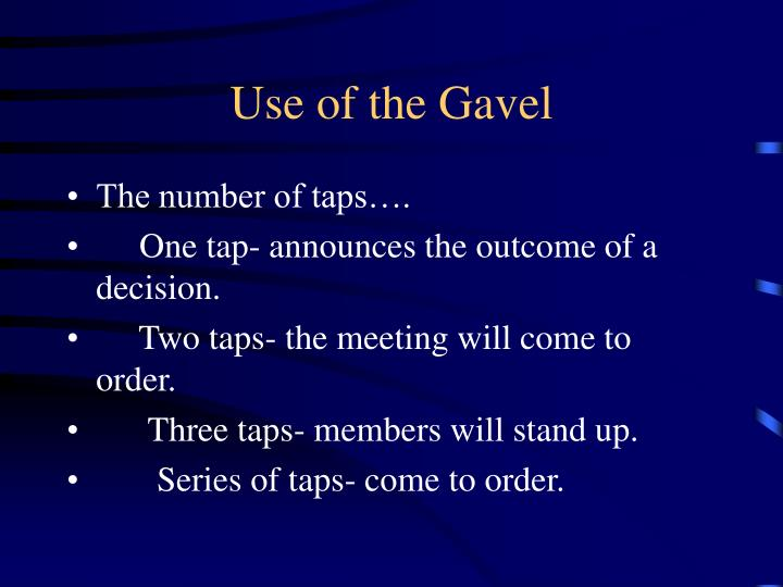 Use of the Gavel