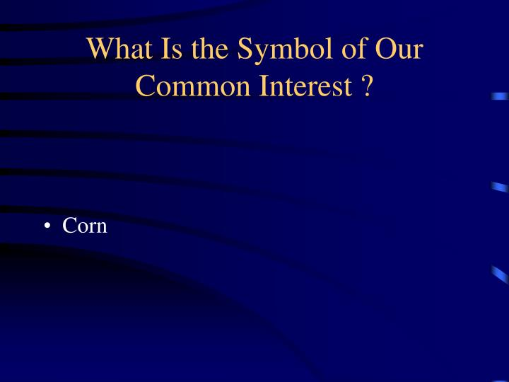 What Is the Symbol of Our Common Interest ?