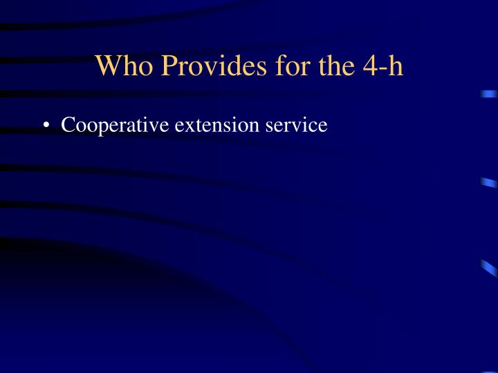 Who Provides for the 4-h