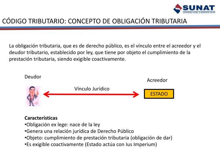 CÓDIGO TRIBUTARIO: CONCEPTO DE OBLIGACIÓN TRIBUTARIA