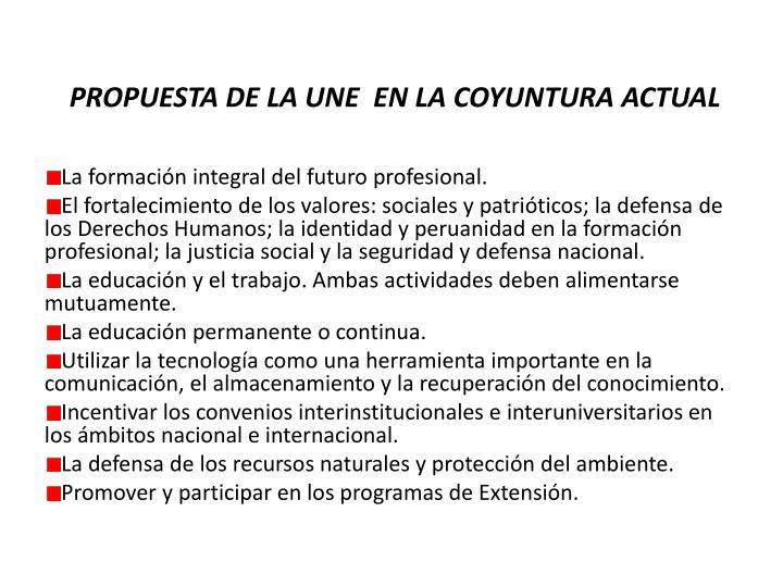 PROPUESTA DE LA UNE  EN LA COYUNTURA ACTUAL