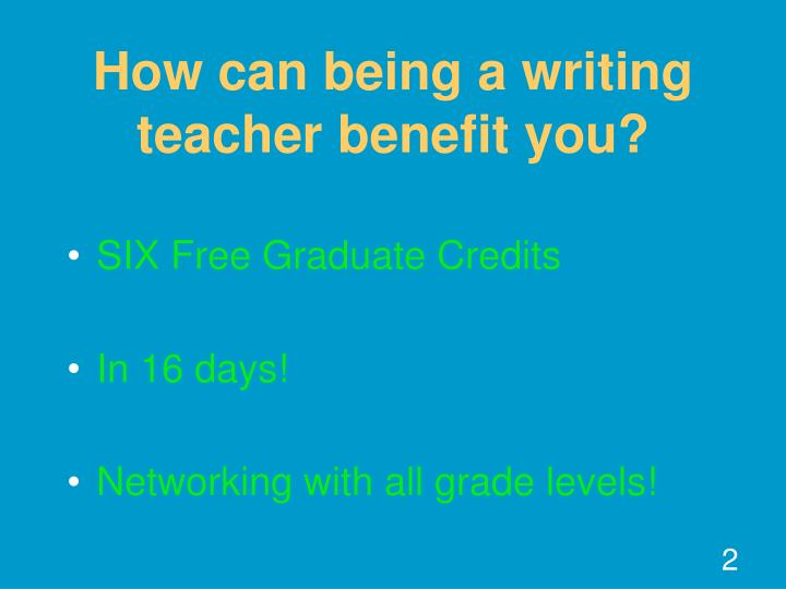 How can being a writing teacher benefit you?