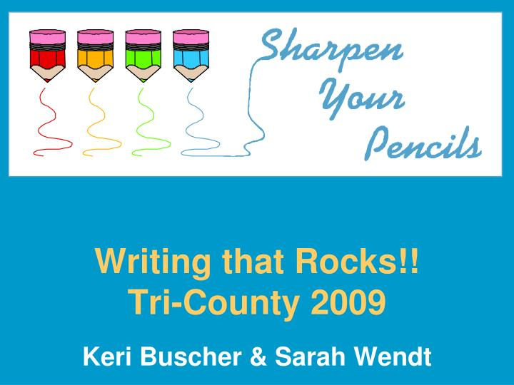 Writing that rocks tri county 2009