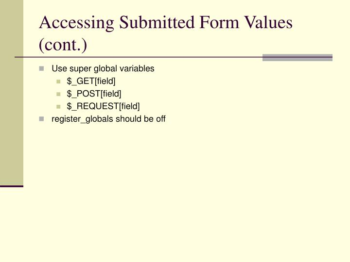 Accessing Submitted Form Values (cont.)