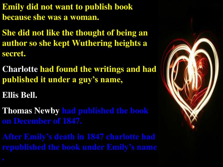 Emily did not want to publish book because she was a woman.