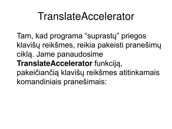 TranslateAccelerator