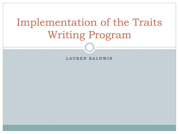 Implementation of the Traits Writing Program