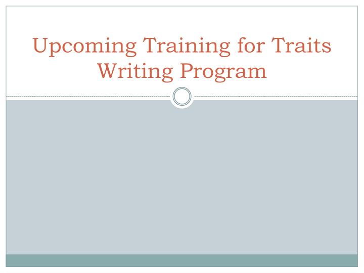 Upcoming Training for Traits Writing Program