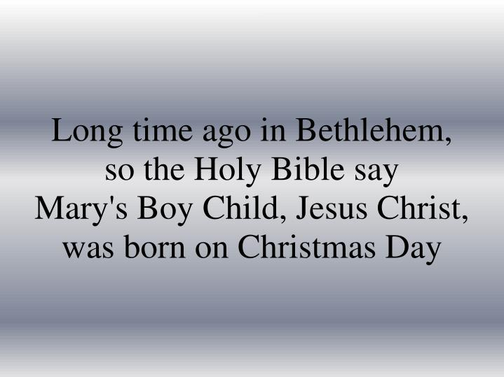 Long time ago in Bethlehem,